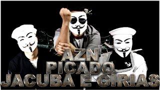 AZN - Picado, Jacuba e Gírias(+agradecimentos)