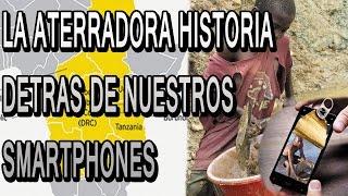 LA ATERRADORA HISTORIA DETRÁS DE NUESTROS SMARTPHONES |Misteriosaldes