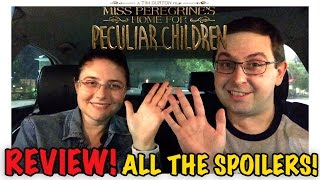 ALL THE SPOILERS! Miss Peregrine's Home For Peculiar Children