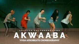 Akwaaba - GuiltyBeatz x Mr Eazi x Patapaa X Pappy Kojo | YODA AFROBEATS CHOREOGRAPHY