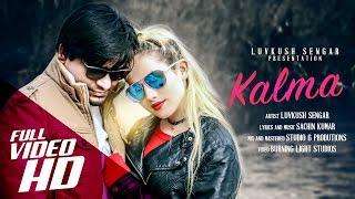 Kalma- Luvkush Sengar | New hindi love song 2017