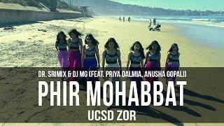 Phir Mohabbat - Dr. Srimix & DJ MG (ft. Priya Dalmia, Anusha Gopali) || UCSD Zor