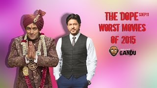 BollywoodGandu | The Dope : Season 3 | Episode 11| Worst Movies Of 2015