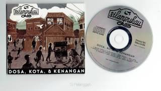 Silampukau - Dosa, Kota, & Kenangan ( full album )