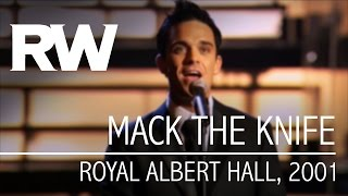 Robbie Williams | Mack The Knife | Live At The Albert 2001
