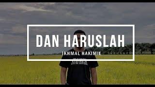 Ikmal Hakimi - Dan Haruslah   Lirik HD