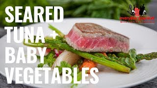 Seared Tuna with Baby Vegetables | Everyday Gourmet S8 E89
