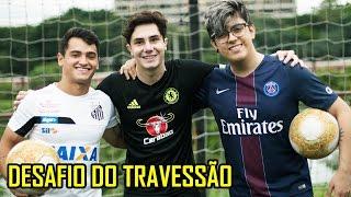 DESAFIO DO TRAVESSÃO!