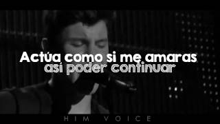 Act Like You Love Me Shawn Mendes Traducida