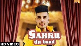 Zorawar (Full Song) Gabru Da Band - New Punjabi Song 2018 - Latest Punjabi Songs 2018