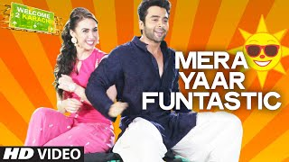'Mera Yaar Funtastic' VIDEO Song | Welcome 2 Karachi | T-series
