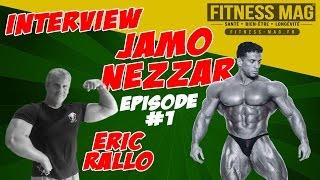 Interview Jamo Nezzar Ifbb Pro | Ep#1/2
