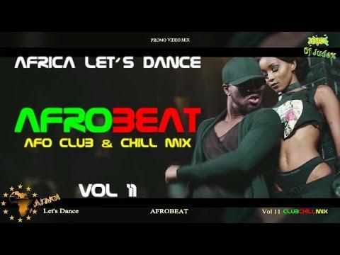 Xxx Mp4 NAIJA AFROBEAT VIDEO MIX VOL 11 Club Chill DJ JUDEX Ft Runtown P Square Tekno 3gp Sex
