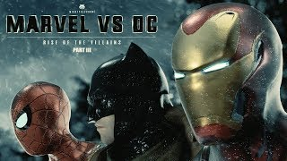 Marvel vs. DC - Rise Of The Villains   PART III