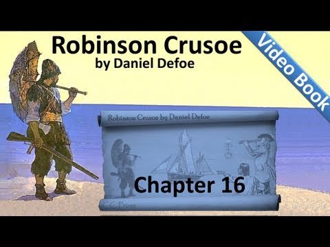 Chapter 16 - The Life and Adventures of Robinson Crusoe by Daniel Defoe - Rescue of Prisoners