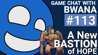 Game Chat with Bwana #113 - A New Bastion of Hope