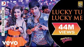 Lucky Tu Lucky Me Video - Humpty Sharma Ki Dulhania | Varun Alia