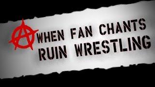 Adam's Pipebomb - When Fan Chants Ruin Wrestling