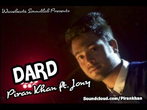 Dard - by Piran Khan ft Jony Full Song and Lrics