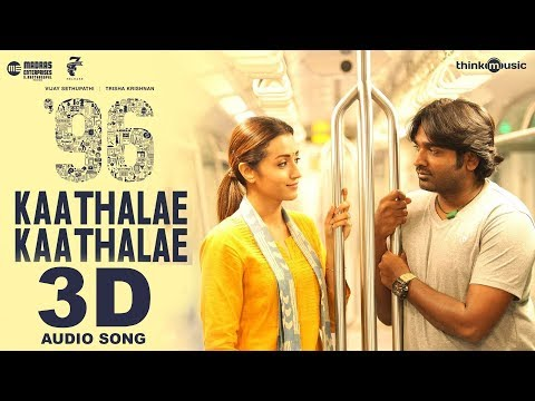Kaathalae Kaathalae 3D Audio Song | 96 Movie | Must Use Headphones | Tamil Beats 3D