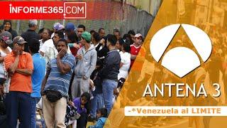 Venezuela al LIMITE | Informe365.com | VIA Antena3