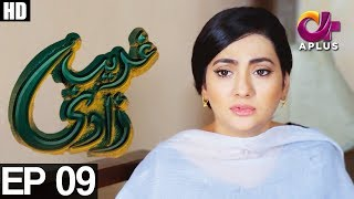 Ghareebzaadi - Episode 09 | A Plus ᴴᴰ Drama | Suzzaine Fatima, Shakeel Ahmed, Ghazala Kaife
