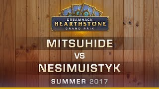 HS - Mitsuhide vs Nesimuistyk - Round 7 - Hearthstone Grand Prix DreamHack Summer 2017
