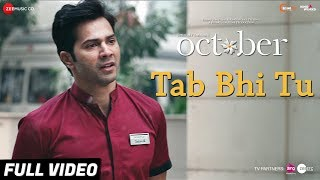 Tab Bhi Tu - Full Video | October | Varun Dhawan & Banita Sandhu | Rahat Fateh Ali Khan | Anupam Roy
