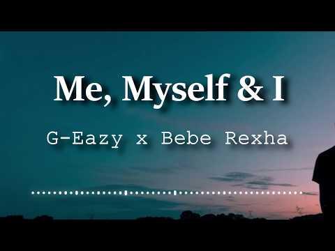 G Eazy x Bebe Rexha Me Myself & I Lyrics Video