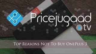 Top Reasons not to Buy OnePlus 3