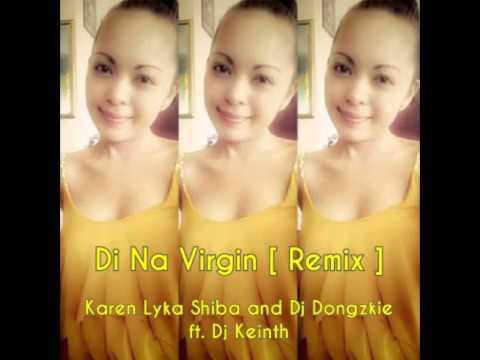 Di Na Virgin [ Remix ]
