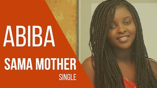 ABIBA - Sama Mother ( Clip Officiel )