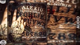 Alexio La Bestia - Te Vas A Morir Tu [Official Audio]