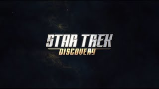Star Trek Discovery 4k Title Sequence - Optimistic Edition -