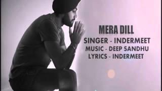 Mera Dill Feat II InderMeet II Deep sandhu