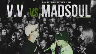 SLOVO BACK TO BEAT: V.V. vs MADSOUL (ОТБОР)   МОСКВА