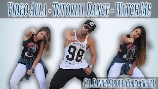 Video Aula - Tutorial Dance - Watch Me Cia. Daniel Saboya (Coreografia)