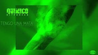 Quimico Ultramega - Tengo Una Mata (BigChriss x Draco)