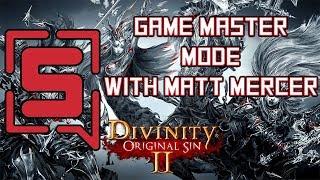 Divinity Original Sin 2 with Matt Mercer, Jesse Cox, Dodger & Bikeman