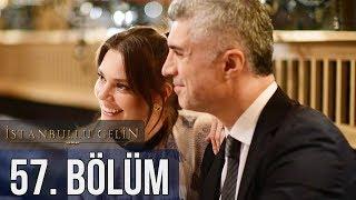 İstanbullu Gelin 57. Bölüm