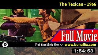 Watch: The Texican (1966) Full Movie Online