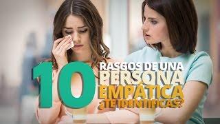 10 Rasgos de una persona empática: ¿Te identificas?