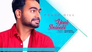 Yaar Sharabi - Prabh Gill - MixSingh - Latest Punjabi Song 2017
