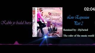 Kabhi jo badal barse - Love expression part 2 Remixed by: Dj.Faried