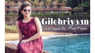 Gilehriyaan- Ft.Mitali Mahant (Jay Mahant) | Cover Version | Dangal | Pritam | Jonita Gandhi