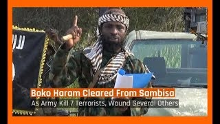 Nigeria News Today: Boko Haram Cleared From Sambisa Forest As Army Kill 7 Terrorists (27/01/2018)