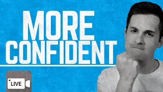 How to Be More Confident | Develop Massive Self Confidence!