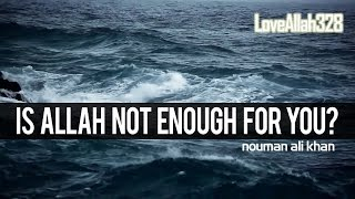 Is Allah Not Enough For You   Powerful Reminder HD