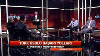 Türk usulü başarı yolları - Gündem Özel 14 Mayıs 2017 Pazar