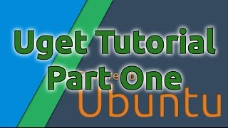 Uget Tutorial Part One